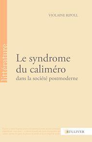 Téléchargez le livre :  Le syndrome du caliméro dans la société postmoderne