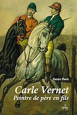 Download this eBook Carle Vernet - Peintre de père en fils