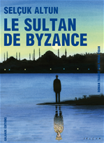 Tlchargez le livre numrique : Tlchargez le livre numrique : Le Sultan de Byzance
