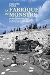 Télécharger le livre :  La Fabrique du monstre