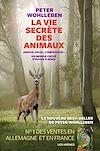 La Vie secrète des animaux | Wohlleben, Peter