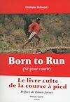 Télécharger le livre :  Born to Run - Né pour courir