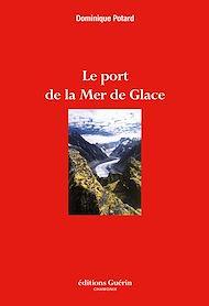 Téléchargez le livre :  Le Port de la Mer de Glace
