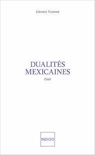 Téléchargez le livre :  Dualités mexicaines