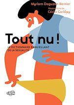 Téléchargez le livre :  Tout nu ! Le dictionnaire bienveillant de la sexualité