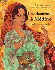 Téléchargez le livre :  Une chanteuse à Médine et autres contes arabes
