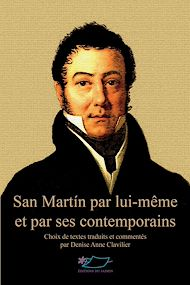 Téléchargez le livre :  San Martín par lui-même et par ses contemporains