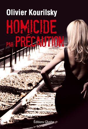 Téléchargez le livre :  Homicide par précaution