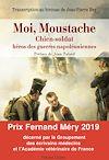 Télécharger le livre :  Moi, Moustache, chien-soldat, héros des guerres napoléoniennes