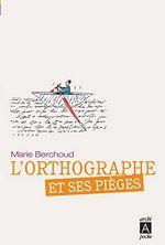 L'othographe et ses pièges | Berchoud, Marie-Josèphe