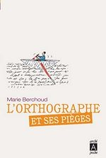 Téléchargez le livre :  L'othographe et ses pièges