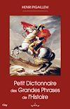 Télécharger le livre :  Petit dico des grandes phrases de l'Histoire