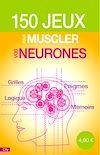 Télécharger le livre :  150 jeux pour muscler vos neurones