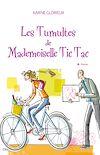 Télécharger le livre :  Les Tumultes de Mademoiselle Tic Tac