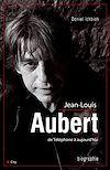 Télécharger le livre :  Jean-Louis Aubert de Téléphone à aujourd'hui