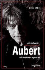 Download this eBook Jean-Louis Aubert de Téléphone à aujourd'hui