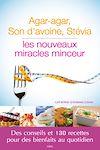 Télécharger le livre :  Agar agar, Son d'avoine, Stévia : les nouveaux miracles minceur