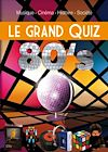 Télécharger le livre :  Le grand Quiz 80's
