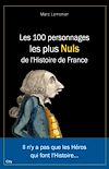 Télécharger le livre :  Les 100 personnages les plus nuls de l'Histoire de France