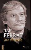 Télécharger le livre :  Jean Ferrat, une vie vraie