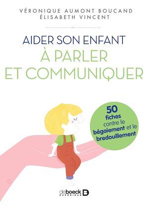 Téléchargez le livre :  Aider son enfant à parler
