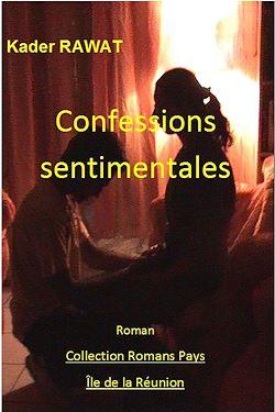 Les gens de la colonie. Tome 3 : Confessions sentimentales