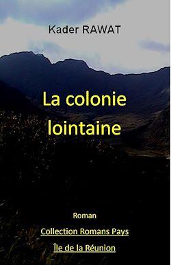 Les gens de la colonie. Tome 1 : La colonie lointaine