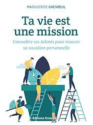 Téléchargez le livre :  Ta vie est une mission