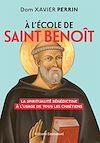 Télécharger le livre :  à l'école de saint Benoît