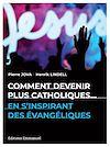 Télécharger le livre :  Comment devenir plus catholiques en s'inspirant des évangéliques