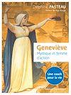 Télécharger le livre :  Geneviève, mystique et femme d'action