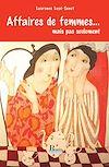 Télécharger le livre :  Affaires de femmes... et pas seulement