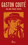 Télécharger le livre :  Gaston Couté, ses plus beaux textes