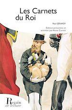 Téléchargez le livre :  Les Carnets du Roi