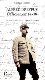 Download this eBook Alfred Dreyfus, Officier en 14-18. Souvenirs, lettres et carnet de guerre