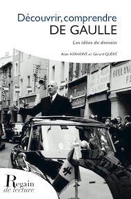 Téléchargez le livre :  Découvrir, comprendre De Gaulle