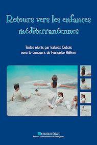 Téléchargez le livre :  Retours vers les enfances méditerranéennes