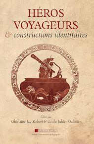 Téléchargez le livre :  Héros voyageurs et constructions identitaires