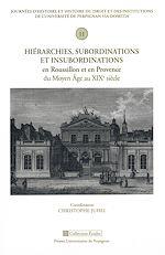 Téléchargez le livre :  Hiérarchies, subordinations et insubordinations en Roussillon et en Provence