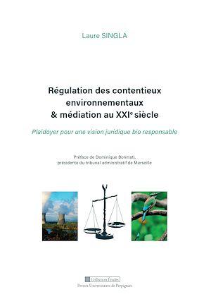 Téléchargez le livre :  Régulation des contentieux environnementaux & médiation au XXIesiècle
