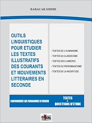 Téléchargez le livre :  Outils linguistiques pour étudier les textes illustratifs des courants et mouvements littéraires en seconde