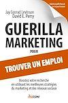 Télécharger le livre :  Guerilla Marketing pour trouver un emploi