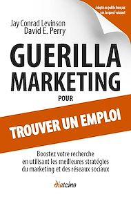 Téléchargez le livre :  Guerilla Marketing pour trouver un emploi