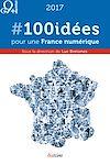 Télécharger le livre :  #100 idées pour une France numérique