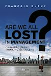 Télécharger le livre :  Are we all lost in management ?