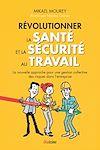 Télécharger le livre :  Révolutionner la santé et la sécurité au travail