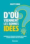 Télécharger le livre :  D'où viennent les bonnes idées ?