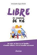 Téléchargez le livre :  Libre de changer de vie