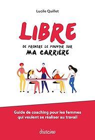 Téléchargez le livre :  Libre de prendre le pouvoir sur ma carrière