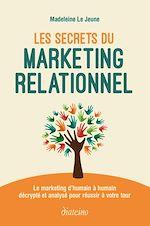 Download this eBook Les Secrets du marketing relationnel